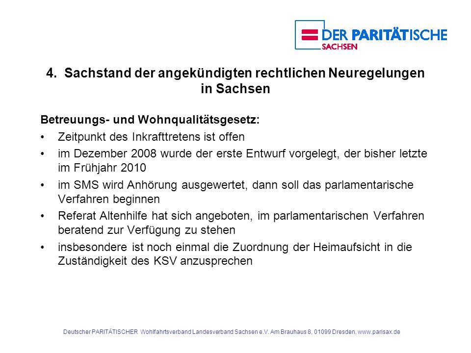 4. Sachstand der angekündigten rechtlichen Neuregelungen in Sachsen