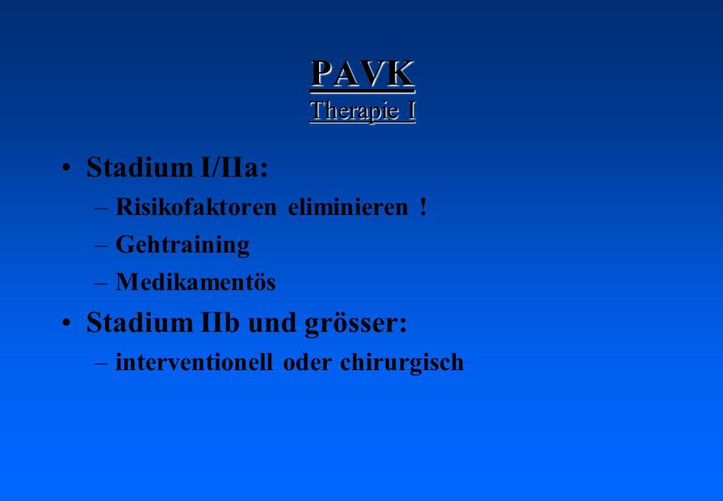 PAVK Therapie I Stadium I/IIa: Stadium IIb und grösser: