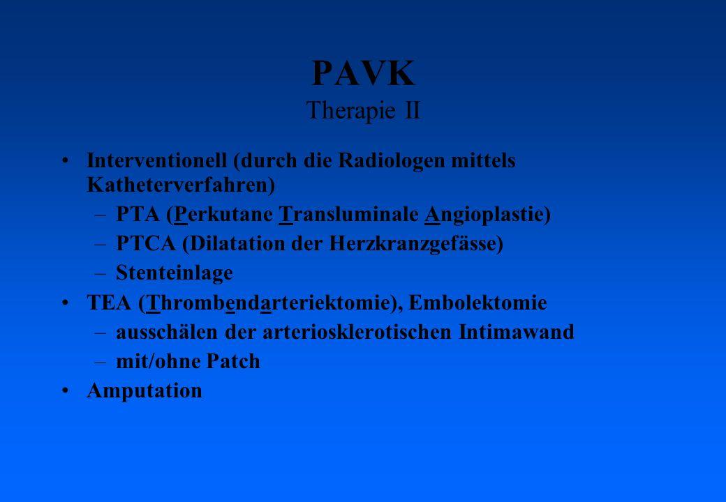 PAVK Therapie II Interventionell (durch die Radiologen mittels Katheterverfahren) PTA (Perkutane Transluminale Angioplastie)