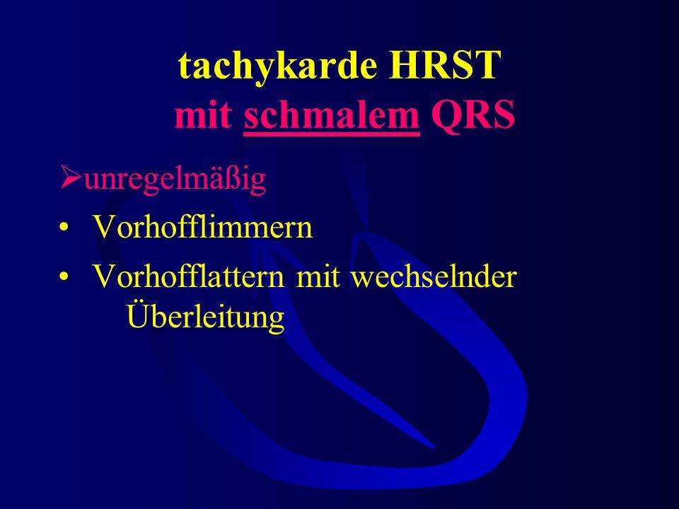tachykarde HRST mit schmalem QRS