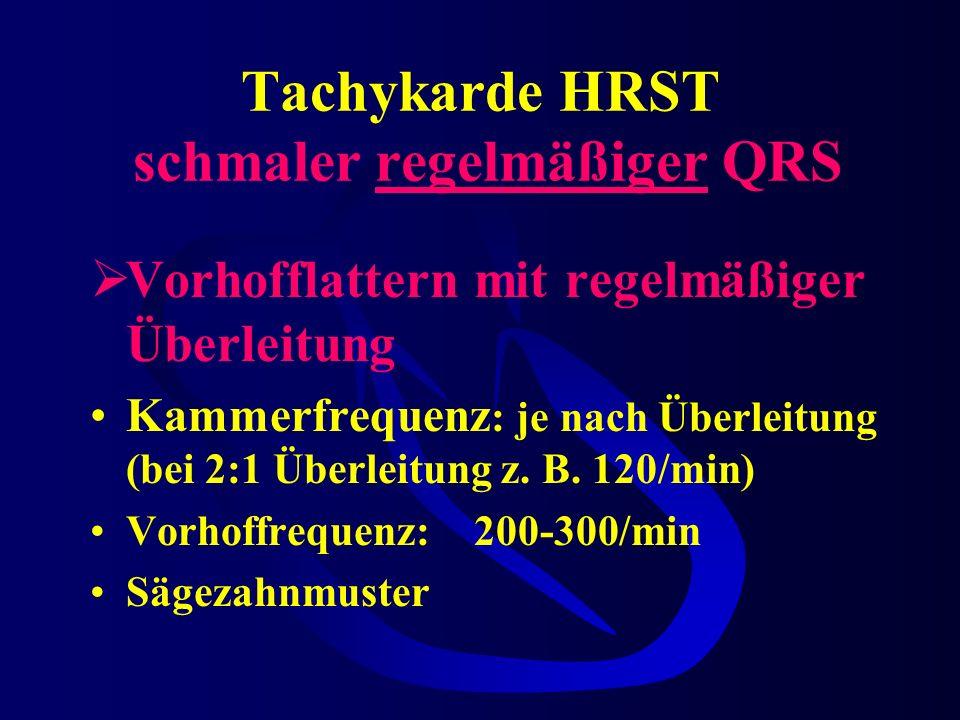 Tachykarde HRST schmaler regelmäßiger QRS
