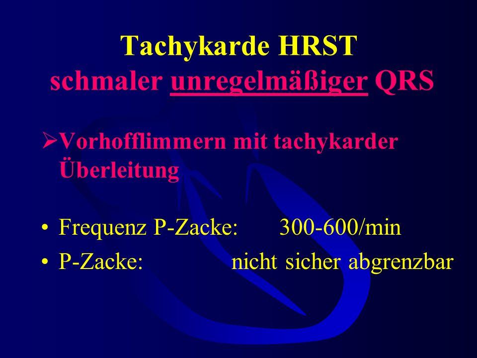 Tachykarde HRST schmaler unregelmäßiger QRS