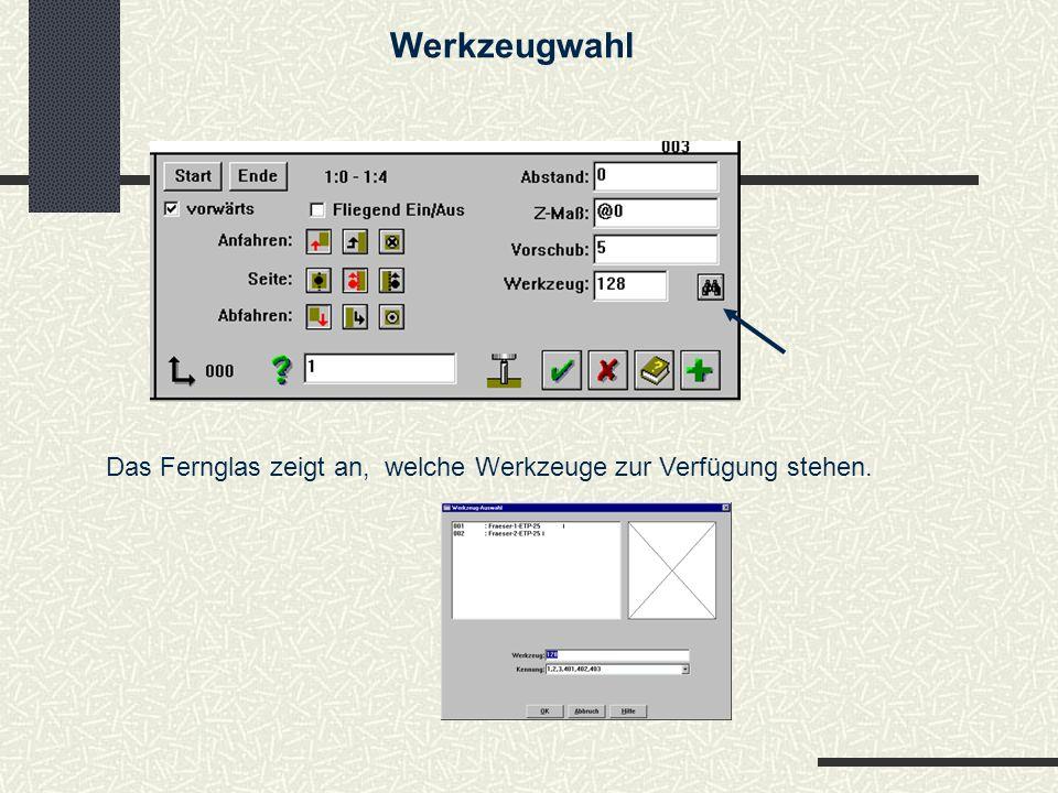 Werkzeugwahl Das Fernglas zeigt an, welche Werkzeuge zur Verfügung stehen.
