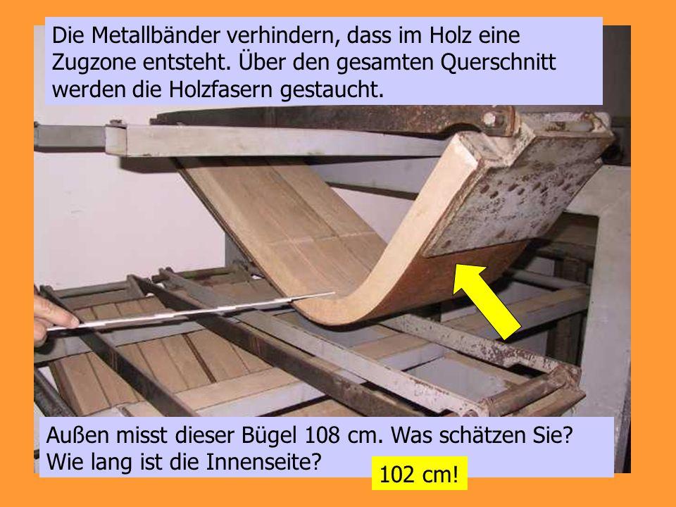 Die Metallbänder verhindern, dass im Holz eine Zugzone entsteht
