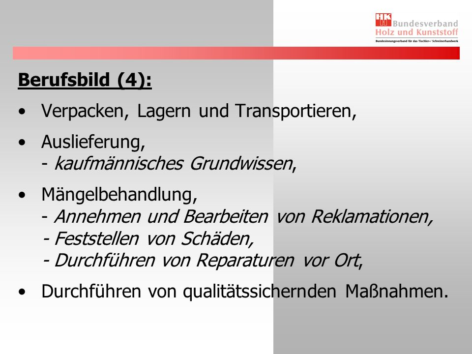 Berufsbild (4): Verpacken, Lagern und Transportieren, Auslieferung, - kaufmännisches Grundwissen,
