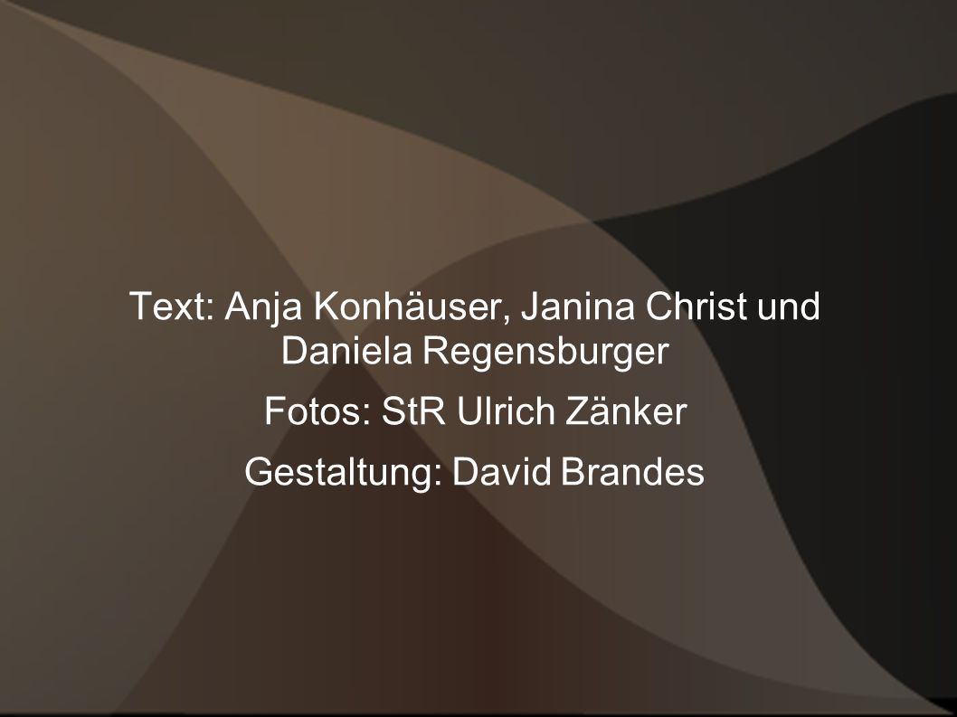 Text: Anja Konhäuser, Janina Christ und Daniela Regensburger