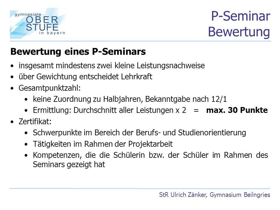 P-Seminar Bewertung Bewertung eines P-Seminars