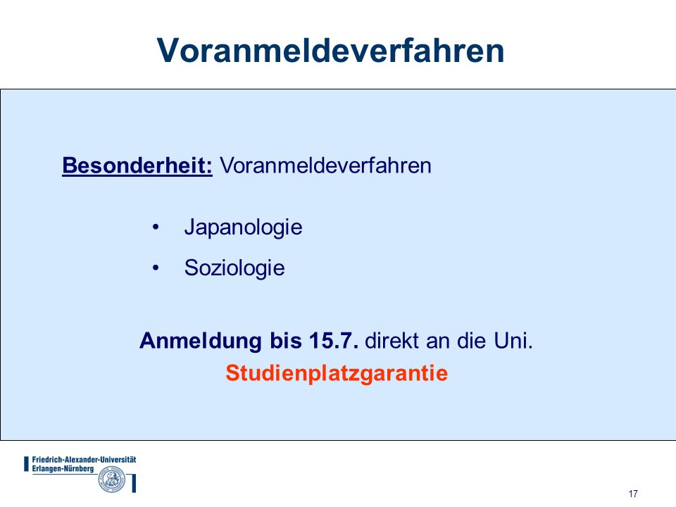 Anmeldung bis 15.7. direkt an die Uni. Studienplatzgarantie