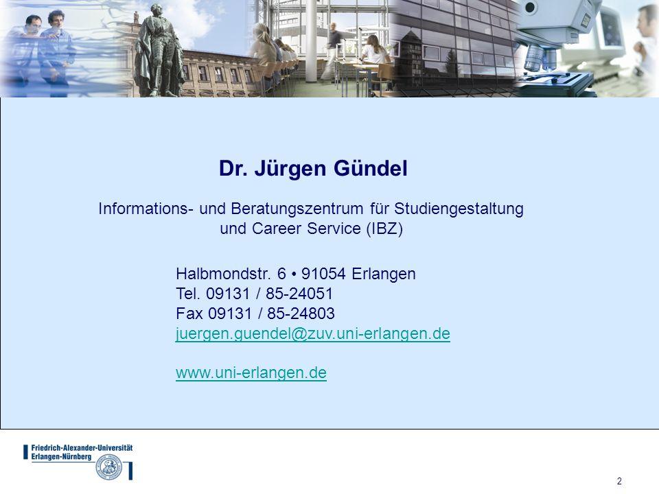 Dr. Jürgen Gündel Informations- und Beratungszentrum für Studiengestaltung. und Career Service (IBZ)
