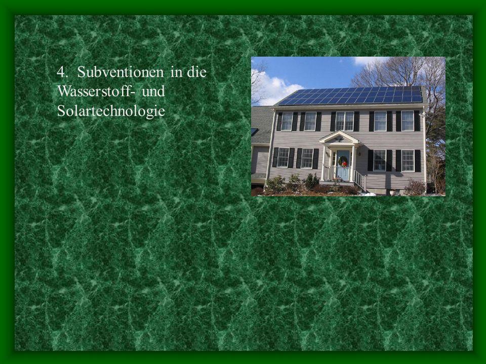 4. Subventionen in die Wasserstoff- und Solartechnologie