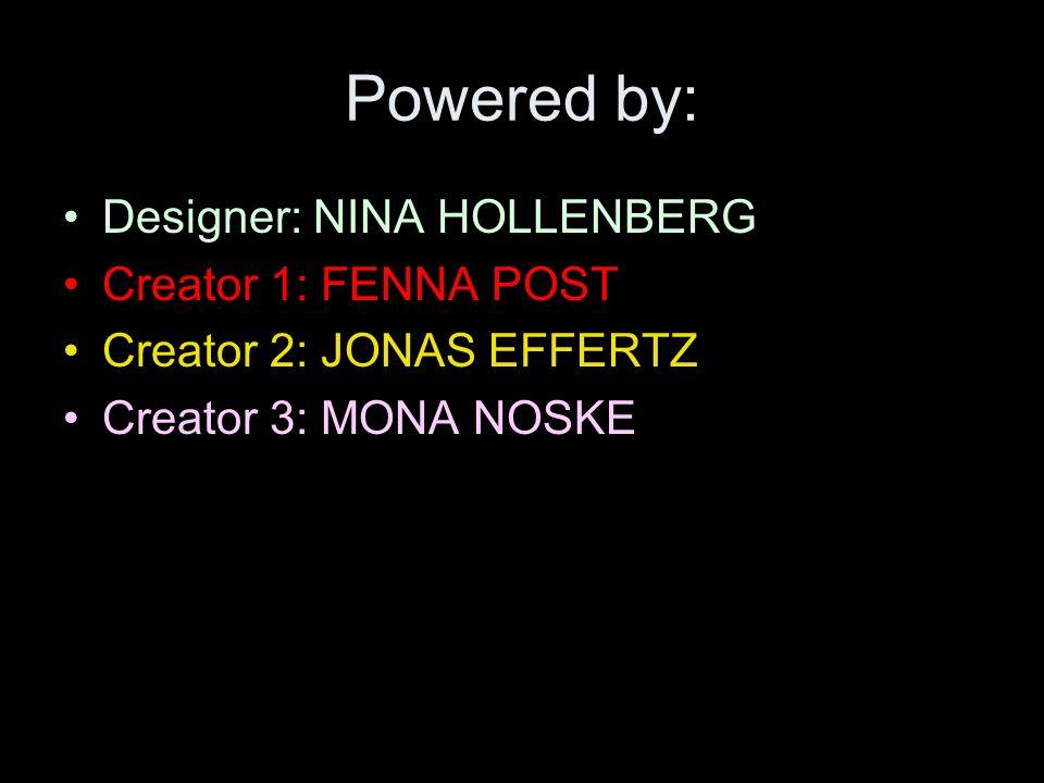 Powered by: Designer: NINA HOLLENBERG Creator 1: FENNA POST