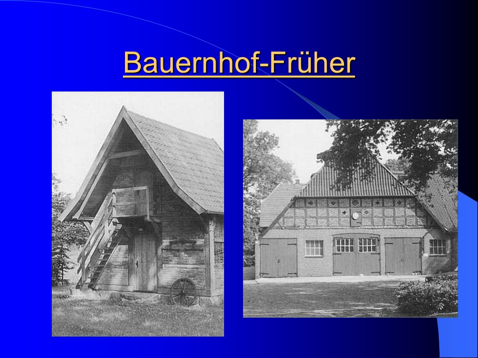 Bauernhof-Früher