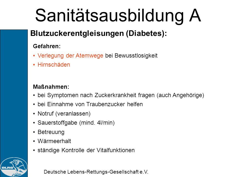 Sanitätsausbildung A Blutzuckerentgleisungen (Diabetes): Gefahren: