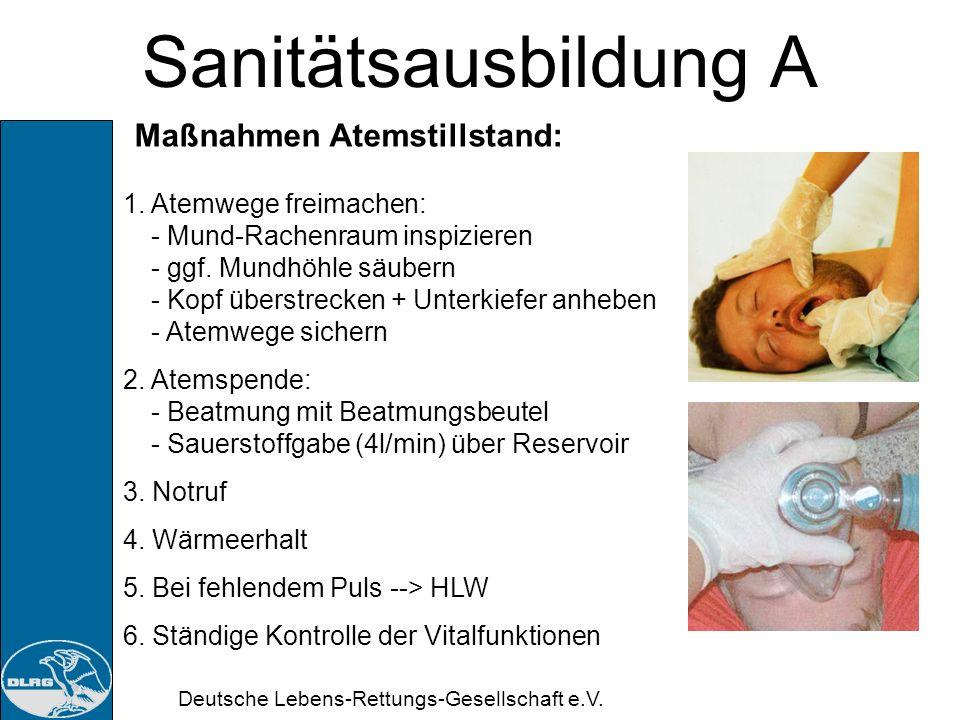 Sanitätsausbildung A Maßnahmen Atemstillstand: 1. Atemwege freimachen: