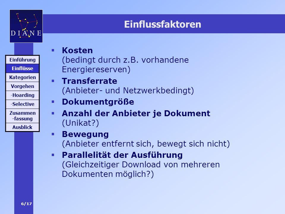 Einflussfaktoren Kosten (bedingt durch z.B. vorhandene Energiereserven) Transferrate (Anbieter- und Netzwerkbedingt)