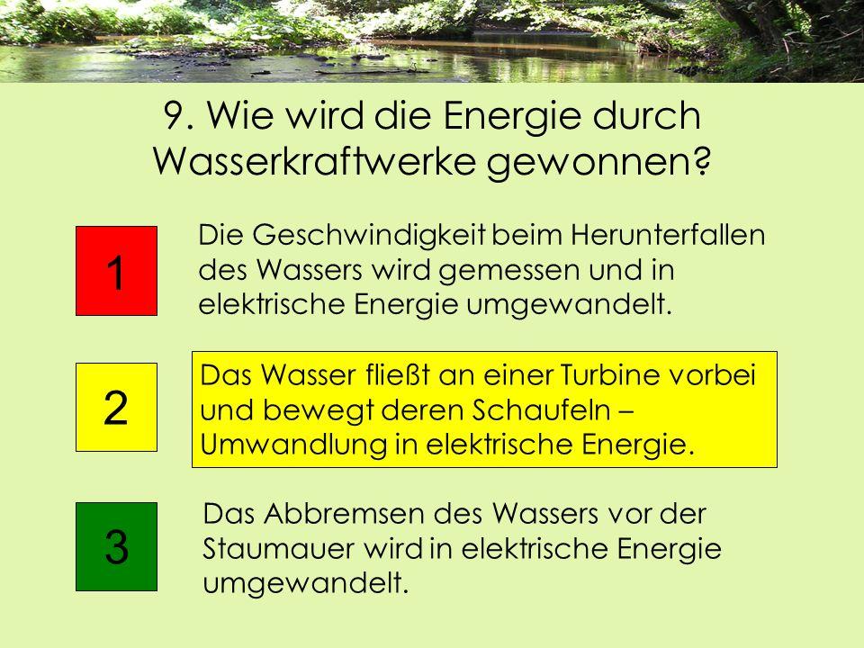 9. Wie wird die Energie durch Wasserkraftwerke gewonnen
