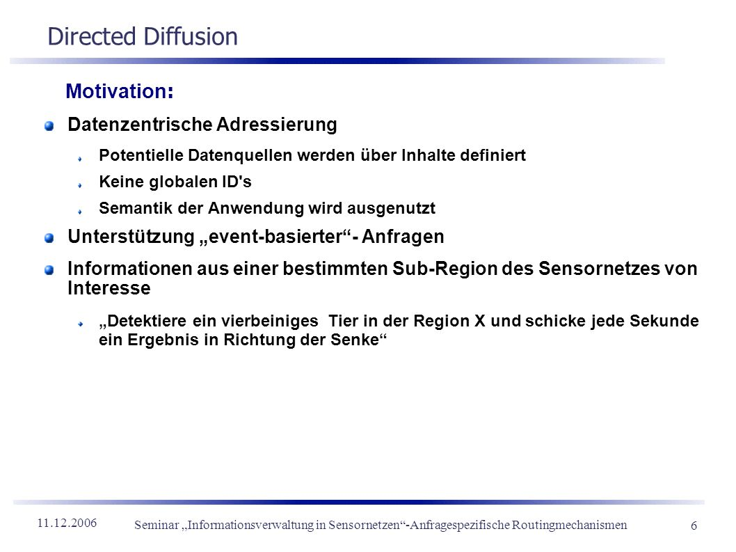 Directed Diffusion Motivation: Datenzentrische Adressierung