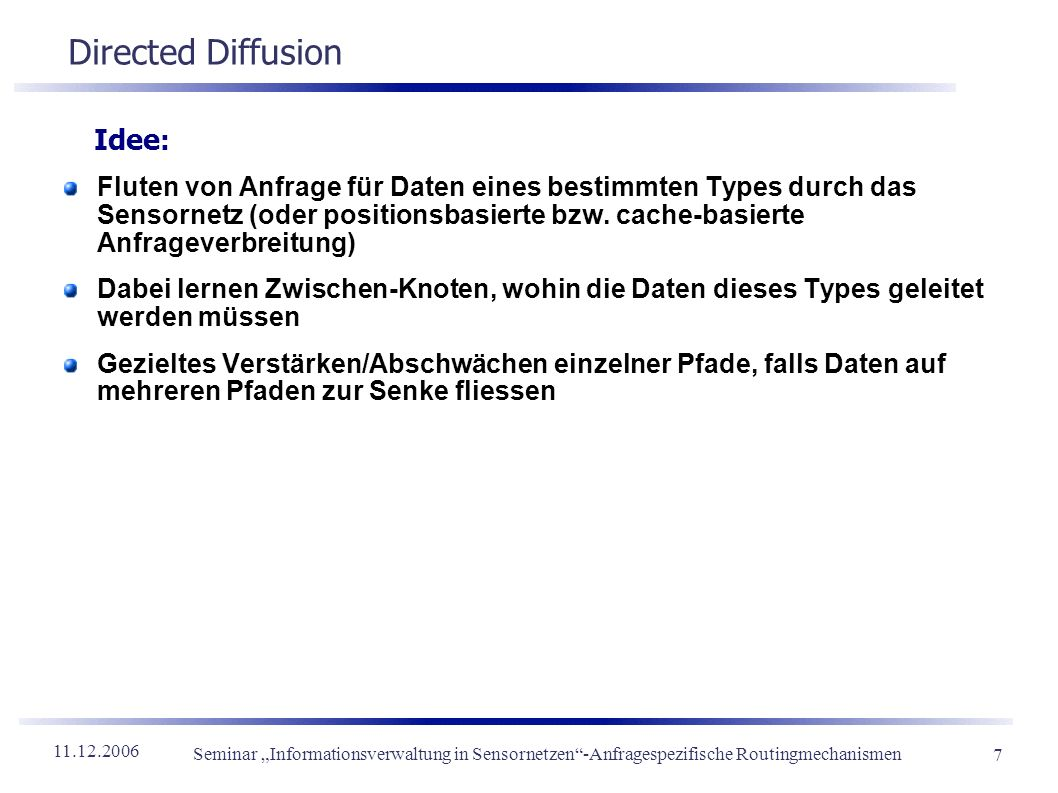 Directed Diffusion Idee: