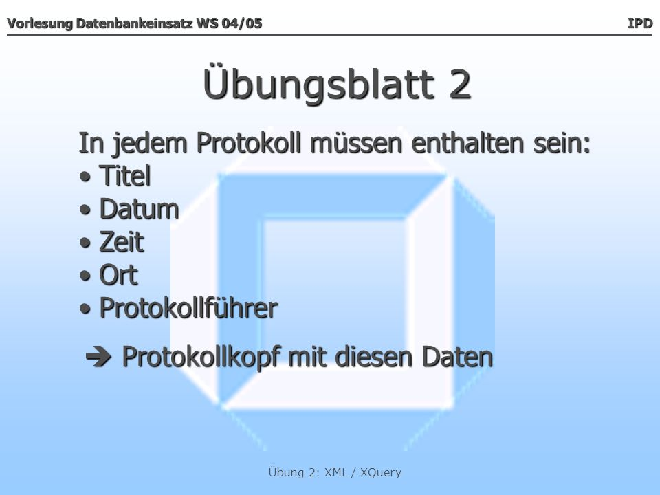 Übungsblatt 2 In jedem Protokoll müssen enthalten sein: Titel Datum