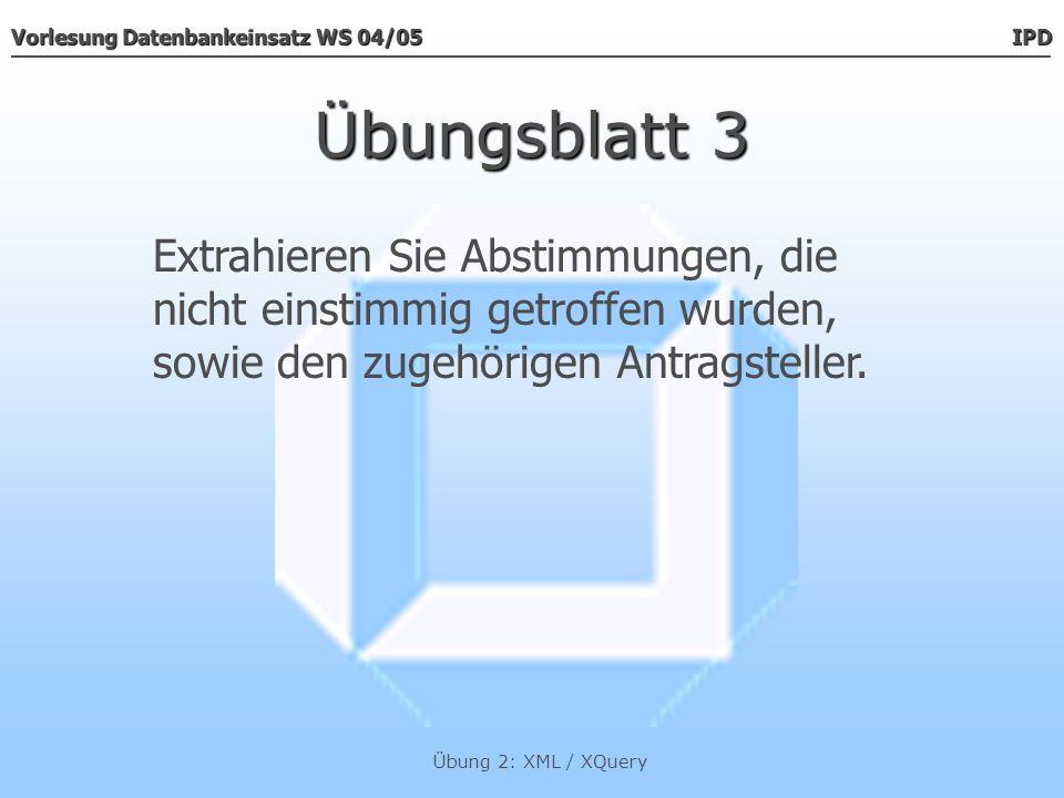 Übungsblatt 3 Extrahieren Sie Abstimmungen, die nicht einstimmig getroffen wurden, sowie den zugehörigen Antragsteller.