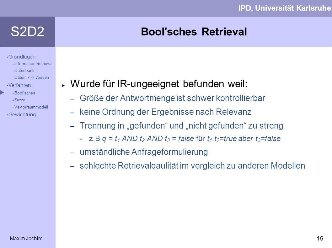 Bool sches Retrieval Wurde für IR-ungeeignet befunden weil: