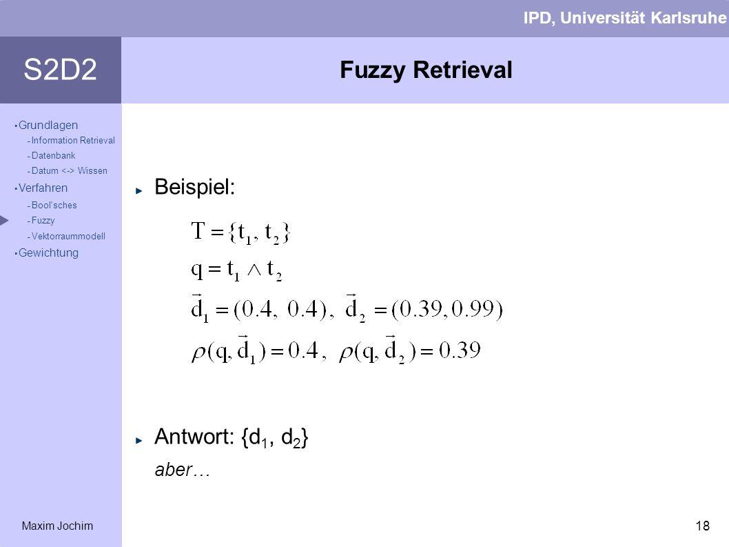 Fuzzy Retrieval Beispiel: Antwort: {d1, d2} aber…