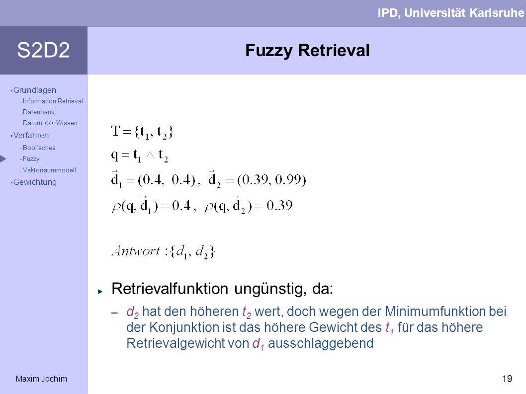 Fuzzy Retrieval Retrievalfunktion ungünstig, da: