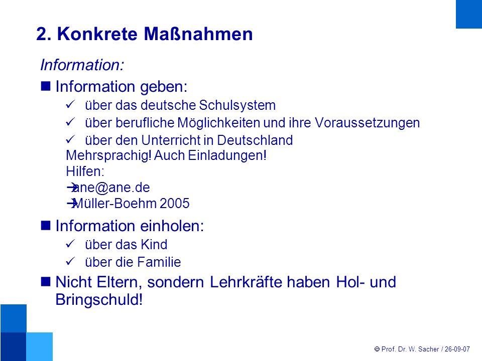 2. Konkrete Maßnahmen Information: Information geben: