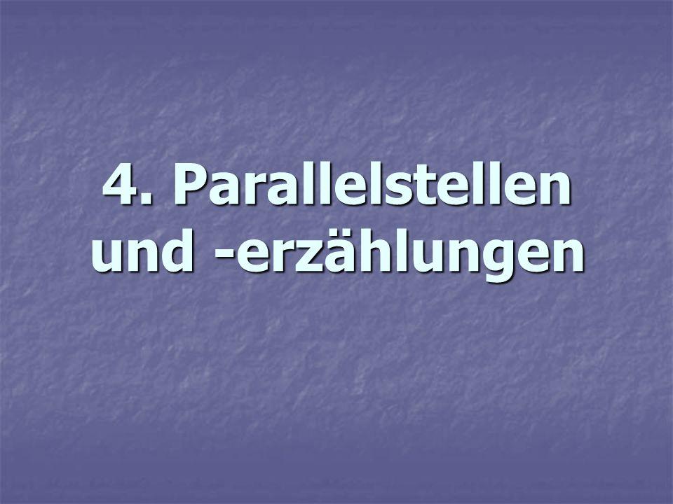 4. Parallelstellen und -erzählungen
