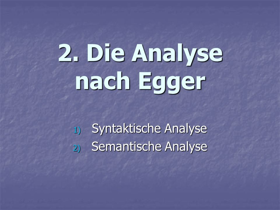 Syntaktische Analyse Semantische Analyse