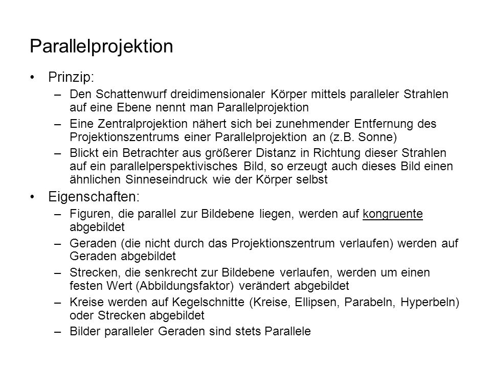 Parallelprojektion Prinzip: Eigenschaften: