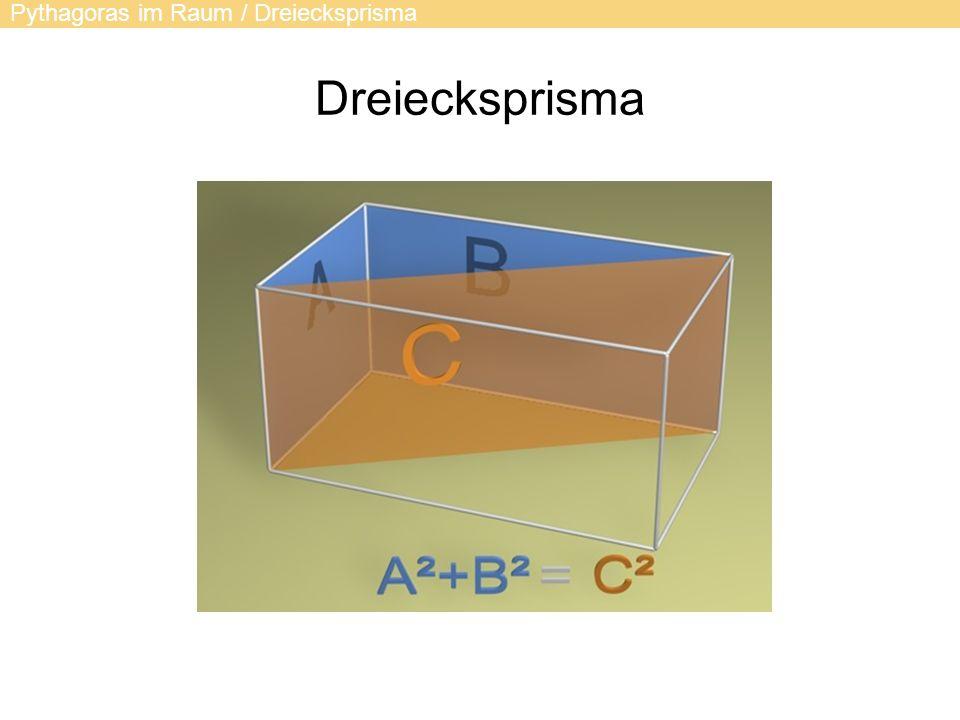 Dreiecksprisma Pythagoras im Raum / Dreiecksprisma