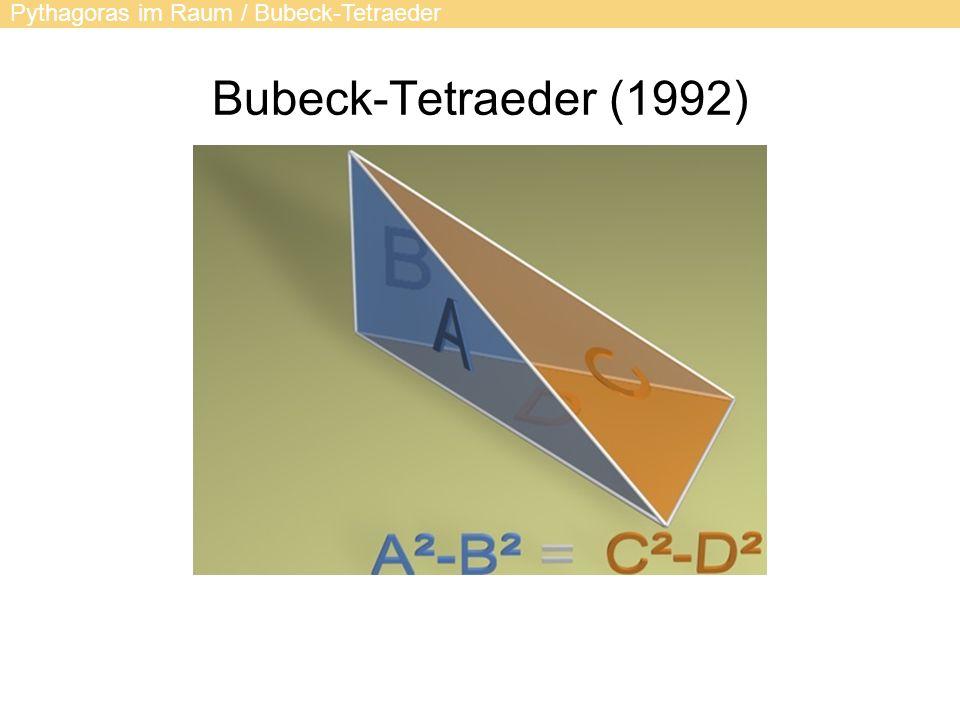 Bubeck-Tetraeder (1992) Pythagoras im Raum / Bubeck-Tetraeder