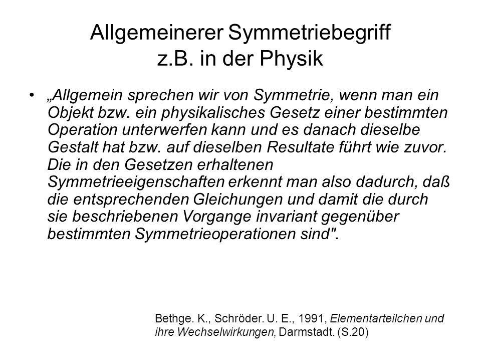 Allgemeinerer Symmetriebegriff z.B. in der Physik