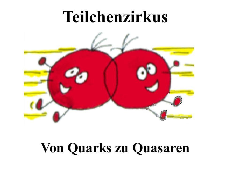 Teilchenzirkus Von Quarks zu Quasaren Universität Bonn