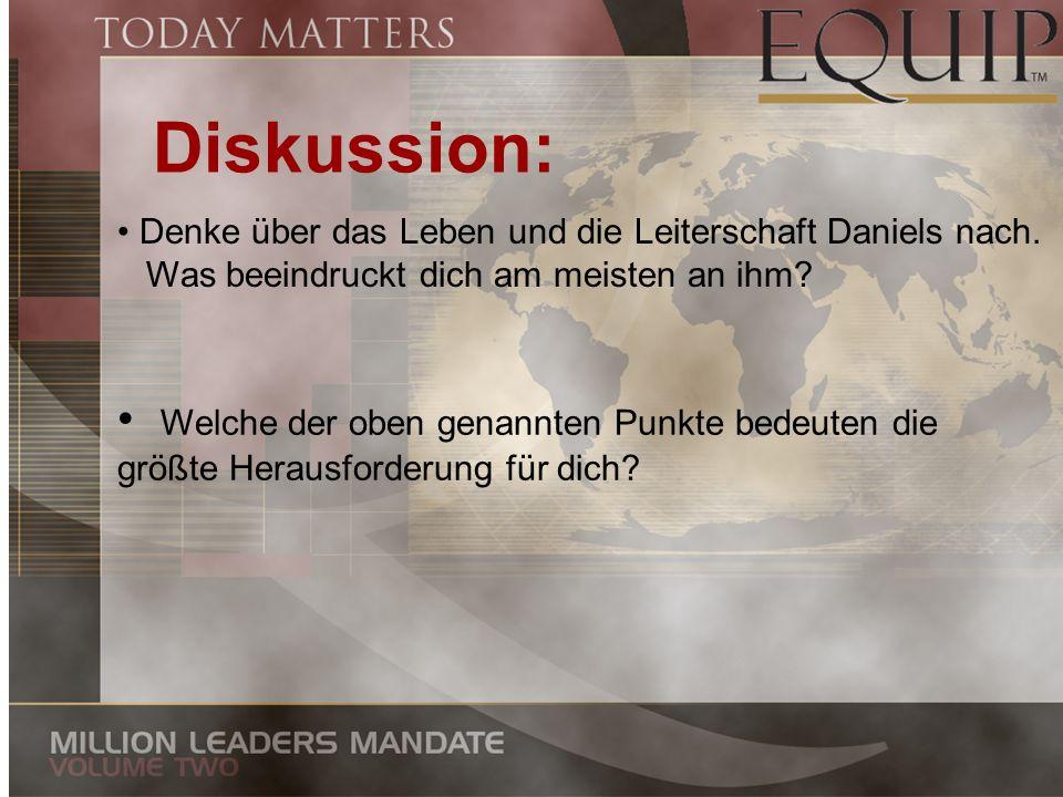 Diskussion: Denke über das Leben und die Leiterschaft Daniels nach. Was beeindruckt dich am meisten an ihm