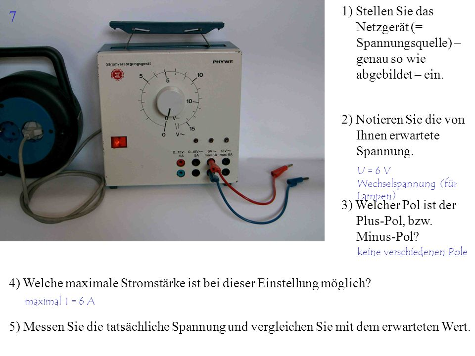1) Stellen Sie das Netzgerät (= Spannungsquelle) – genau so wie abgebildet – ein.