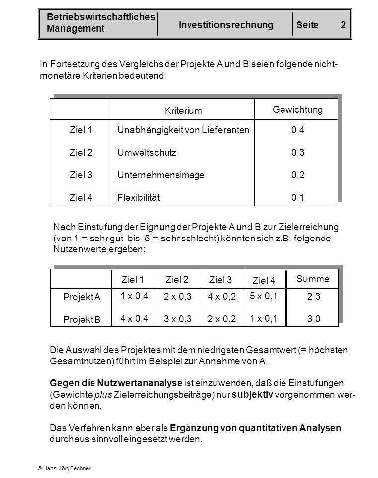 In Fortsetzung des Vergleichs der Projekte A und B seien folgende nicht-