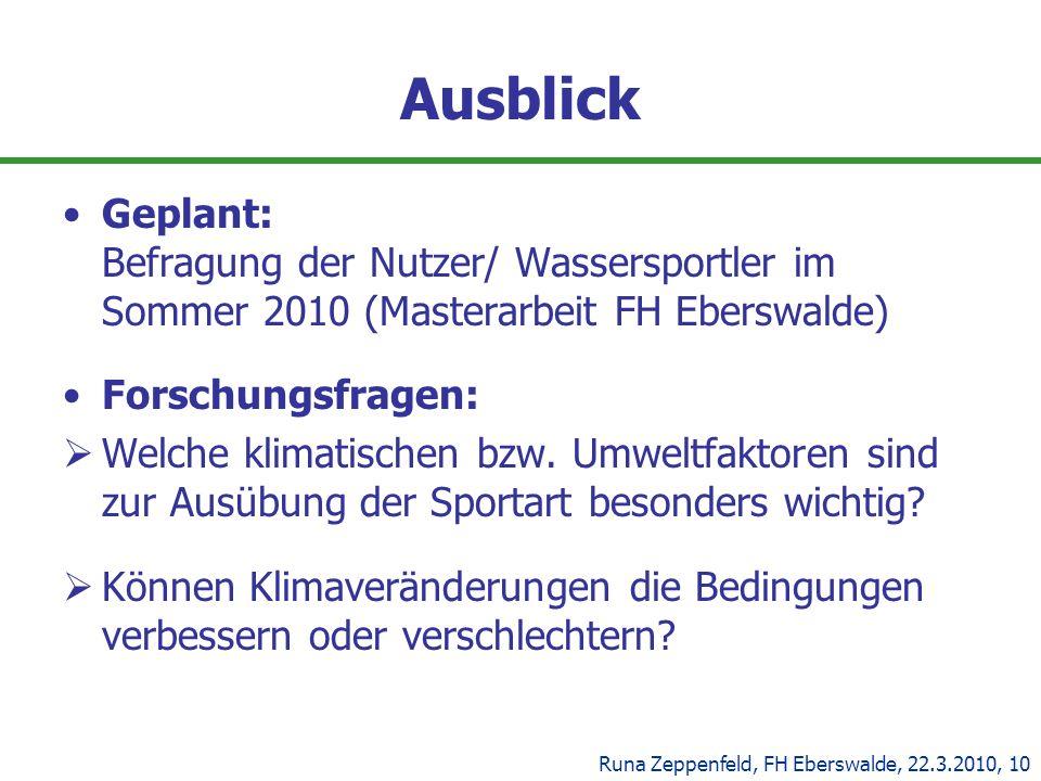 Ausblick Geplant: Befragung der Nutzer/ Wassersportler im Sommer 2010 (Masterarbeit FH Eberswalde)