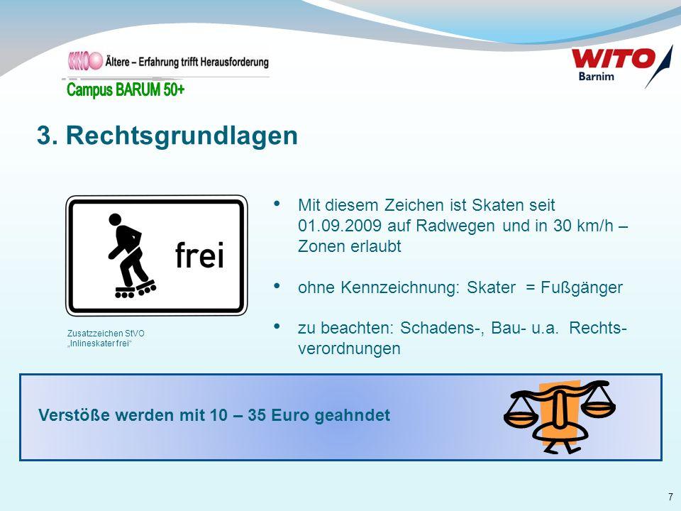 3. Rechtsgrundlagen Mit diesem Zeichen ist Skaten seit 01.09.2009 auf Radwegen und in 30 km/h – Zonen erlaubt.