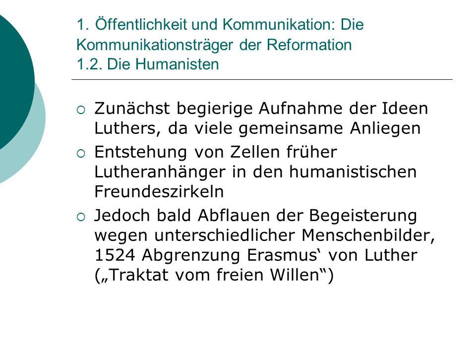 1. Öffentlichkeit und Kommunikation: Die Kommunikationsträger der Reformation 1.2. Die Humanisten