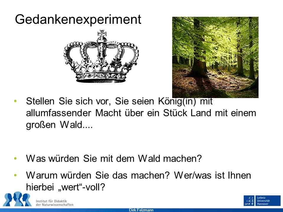 Gedankenexperiment Stellen Sie sich vor, Sie seien König(in) mit allumfassender Macht über ein Stück Land mit einem großen Wald....