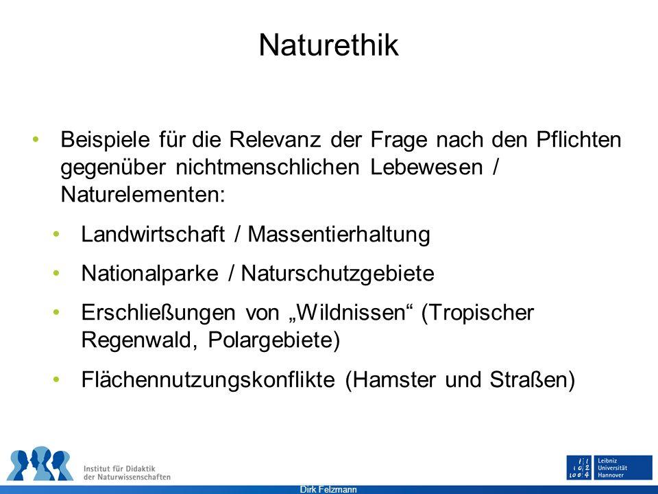Naturethik Beispiele für die Relevanz der Frage nach den Pflichten gegenüber nichtmenschlichen Lebewesen / Naturelementen: