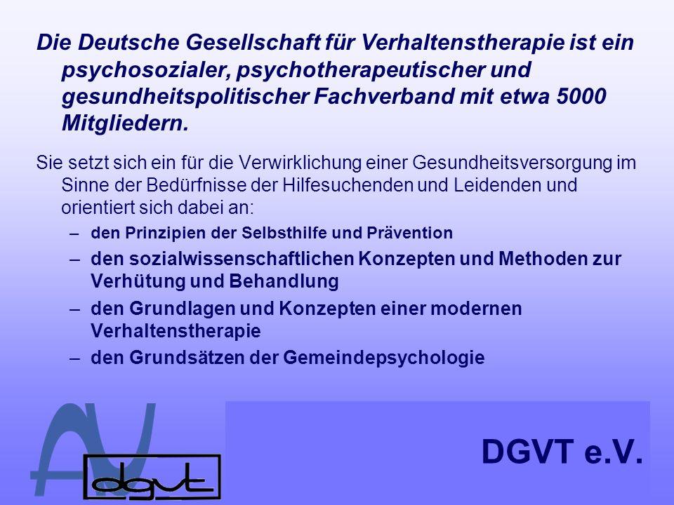 Die Deutsche Gesellschaft für Verhaltenstherapie ist ein psychosozialer, psychotherapeutischer und gesundheitspolitischer Fachverband mit etwa 5000 Mitgliedern.
