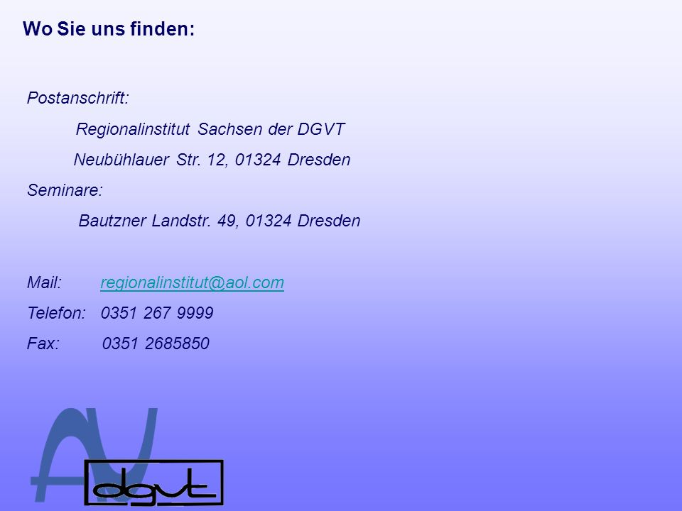 Wo Sie uns finden: Postanschrift: Regionalinstitut Sachsen der DGVT