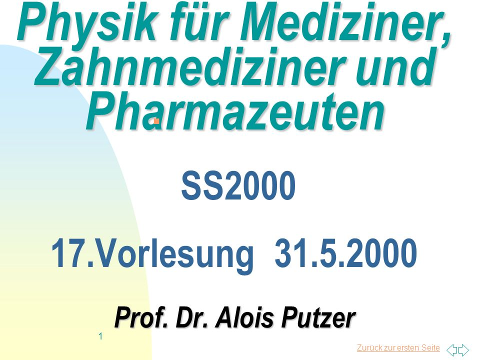 Physik für Mediziner, Zahnmediziner und Pharmazeuten SS2000 17