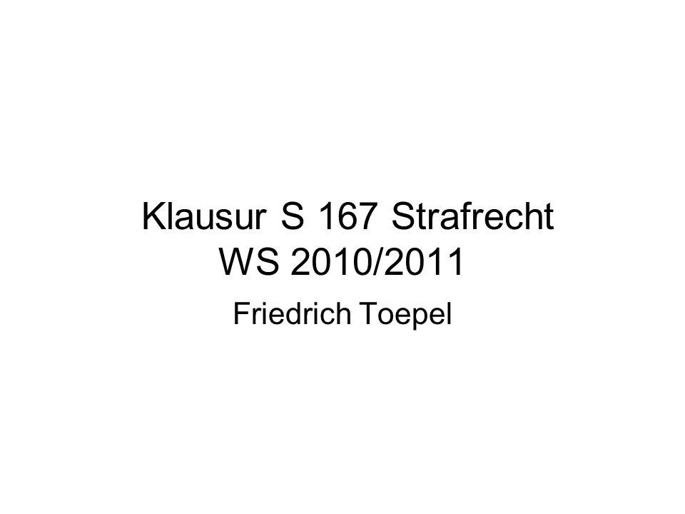 Klausur S 167 Strafrecht WS 2010/2011
