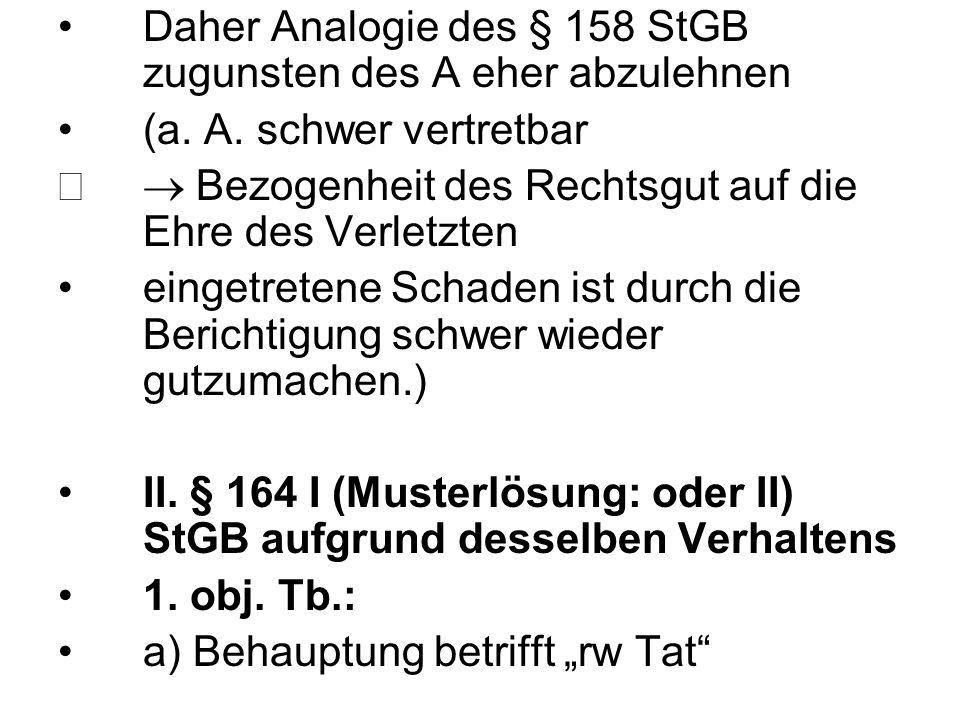 Daher Analogie des § 158 StGB zugunsten des A eher abzulehnen