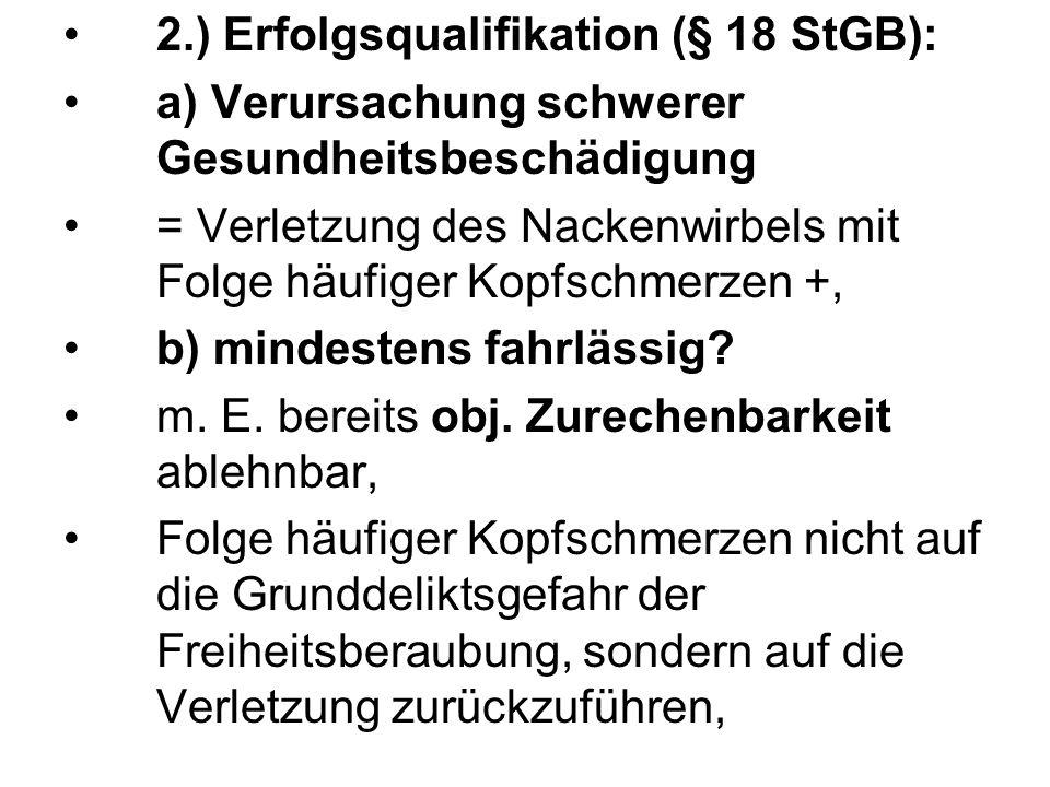 2.) Erfolgsqualifikation (§ 18 StGB):