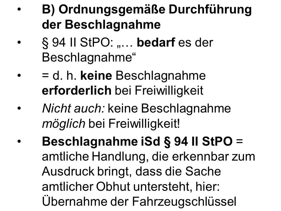 B) Ordnungsgemäße Durchführung der Beschlagnahme